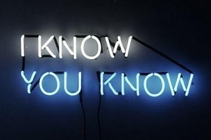 I Know You Know Neon Sign Home Lamp Art Work Harley Bar Commercial Custom Sign Store Display Disco Ktv Neon Signs 17 X8