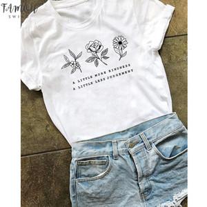 A Little More İyilik A Little Less Yargı T Shirt Kadınlar Çiçek Eko Tee Gömlek En Şık Lady Botanik Sloganı Tişörtü