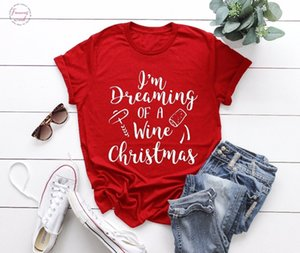 Dreaming Of A Wine Christmas T Shirt Funny Slogan Drinking Love Holiday Wish Cotton Casual Shirt Aesthetic Girl Style Tees Tops