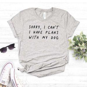 Leider kann ich nicht Ich habe Pläne mit meinem Hund Frauen T-Shirt Baumwollbeiläufiges Lustiges T-Shirt für Dame Girl-Spitze T Hipster-Tropfen-Schiff NA-290