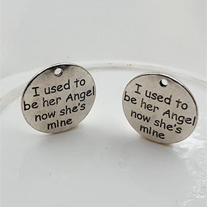 100pcs lot I used to be his angel now he is mine charm Father Memorial message Charm pendant 25mm