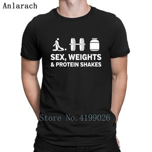Sex Weights And Protein Shakes Lifting T Shirt Natural Designs New Style Tee Shirt Spring Size S-5xl Sunlight Male Shirt