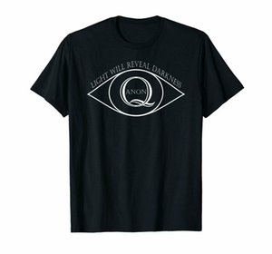 Qanon Eyeball Light Will Reveal Darkness Patriotic Quote Black T Shirt S 6Xl