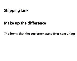 The Special Links To Our Old Customers,The Shipping Cost,Clients Contact Us For The Items They Need