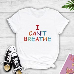 """Designer Trend Women's T-Shirt 2020 New Arrive Summer Fashion """"I CAN'T BREATHE """" printed Casual T-Shirt Six Color selected Size M-3XL"""