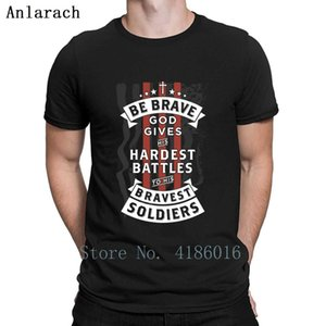 Be Brave God Gives His Hardest Battles To His Brav T Shirt Plus Size 5xl Leisure Formal Tee Shirt New Style Designing Shirt