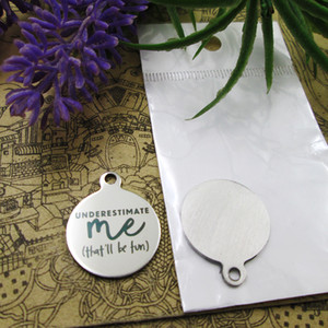 """40pcs--""""Underestimate Me That'll Be Fun""""stainless steel charms more style for choosing DIY Charms pendants for necklace"""