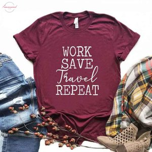 Work Save Travel Repeat Adventure Print Women Tshirts Cotton Casual Funny T Shirt For Lady Yong Girl Top 6 Color 1039