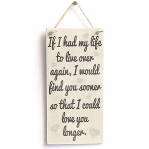 "Meijiafei If I had my life to live over again, I would find you sooner so that could love you longer.. Sign   Plaque 10""x5"""