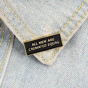 Attenzione Spille Badges regalo Pin Moda Frase smalto perni del risvolto 'Tutti gli uomini sono cremato EQUAL' per amico zdl0512 all'ingrosso.
