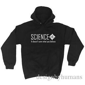 Science It Doesn 039 t Care What You Believe Joke Funny Comedy Humour HOODIE Cool