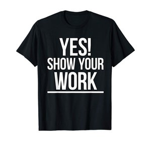 Yes Show Your Work State Test Testing Teacher Shirt Women