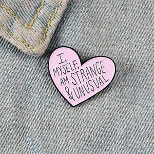 Pink Heart esmalte Broches Eu mesmo sou incomum estranho lapela Pins Denim jaquetas Backpack Badges jóias presente para amigos amo zdl0621.