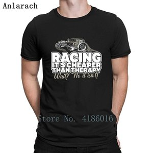 Racing Racing Is Not Cheaper Than Therapy T Shirt Anti-Wrinkle Natural Spring Funny Round Neck Clothes Design Cotton Shirt
