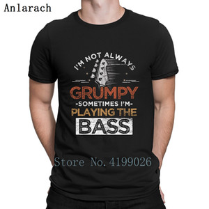 Wholesale Bass Guitar I m Not Always Grumpy T Shirt Branded Basic Summer Pattern Men T Shirt Streetwear Big Sizes Gift Designer Weird