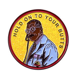Hold on to your butts glitter enamel pin Jurassic Park inspired funny quote button badge Ray Arnold smoking engineer fans gift