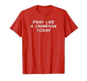 Wholesale champion shirts for sale - Group buy Pray like a Champion Today logo T Shirt