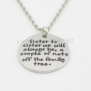 Wholesale 2015 new arrive Hand Stamped quot Sister to sister we will always be a couple of nuts off the family tree quot Necklace family sister gift