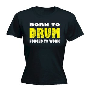Wholesale Women s Tee Born To Drum Forced Work T shirt Drum Kit Drummer Band Music Birthday Gift Design T Shirt Cute Cartoon Tops Printed Tops