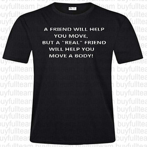 A Friend Will Help You Mens Black Short Sleeves Tops Fashion Round Neck T Shirts Size S M L XL 2XL 3XL on Sale