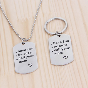 Wholesale quot Have Fun Be Safe Call Your Mom quot Inspiration Key rings New Arrival Car KeyChain Holder Jewelry Necklace