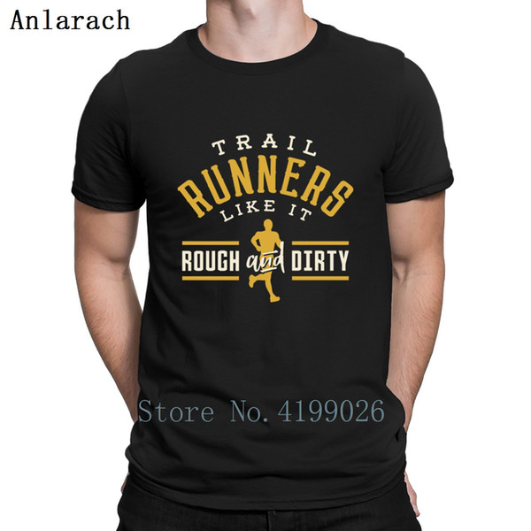 New Design Trail Runners Like It Rough And Dirty T Shirt Graphic Tee Shirt Designing Family Spring Authentic Round Collar Shirt