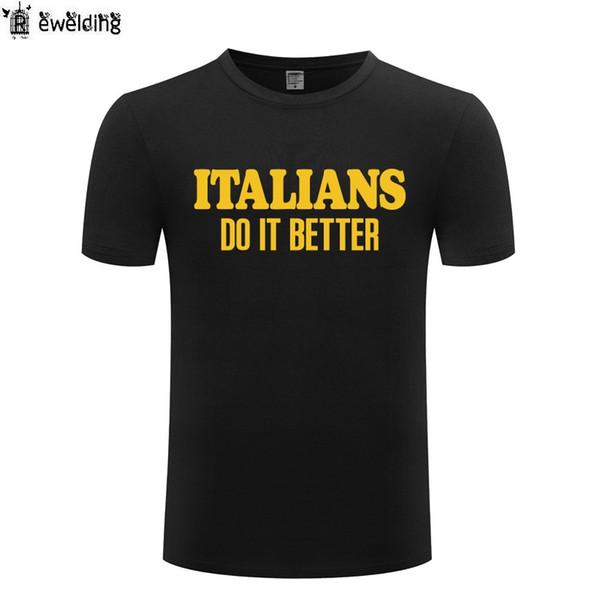 Italians do It Better T Shirt Men Cotton Short Sleeve Funny Man Tshirt Streetwear T-Shirt for Men Women Slogan Tee Gift Big Size
