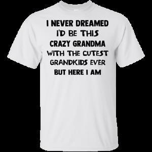 Männer 039 s Ich habe nie geträumt, dass ich 039 d diese verrückte Großmutter-T-Shirt-Größe M 3XL sein würde