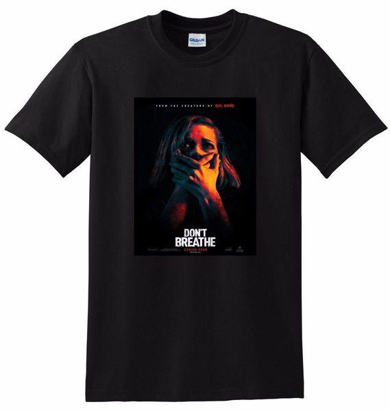 DONT BREATHE T SHIRT 2016 affiche de film tee SMALL MEDIUM LARGE ou XL Homme 2018 Marque de Mode T Shirt O-Neck T-Shirt