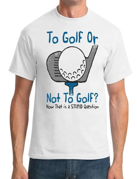 Гольф или не Гольф - глупый вопрос - смешной гольфист мужская футболка смешной 100% хлопок футболка стиль круглый стиль футболка