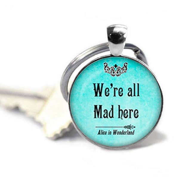 I'm Not Crazy , We're All Quite Mad Here Cheshire Cat Quote Double Face Keychain Glass Dome Pendant Key Chain Women Men Gifts