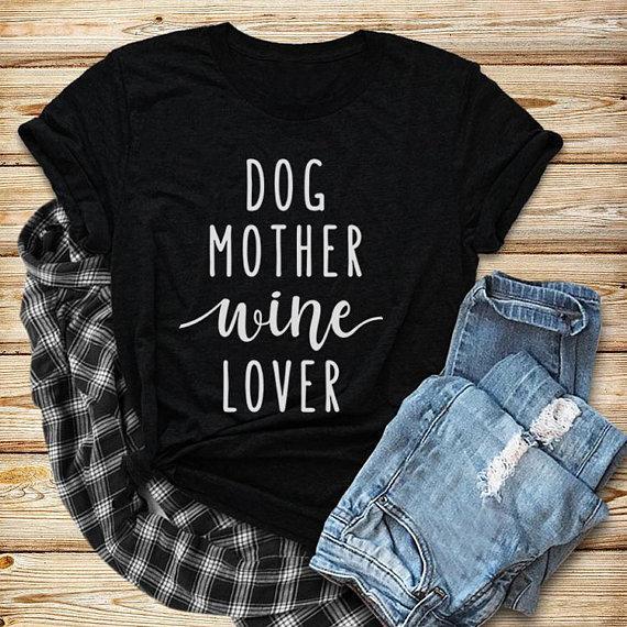 Casual TOP Roupas Estilo Roupas Cão Mãe Amante de Vinho T-Shirt Dog Mom Shirt Girl Amor Tee e Amante Do Vinho