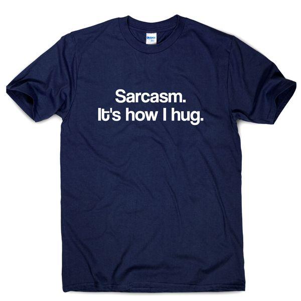 SARCASM IT/'S HOW I HUG T-SHIRT Top Funny Slogan Hipster Ladies Unisex