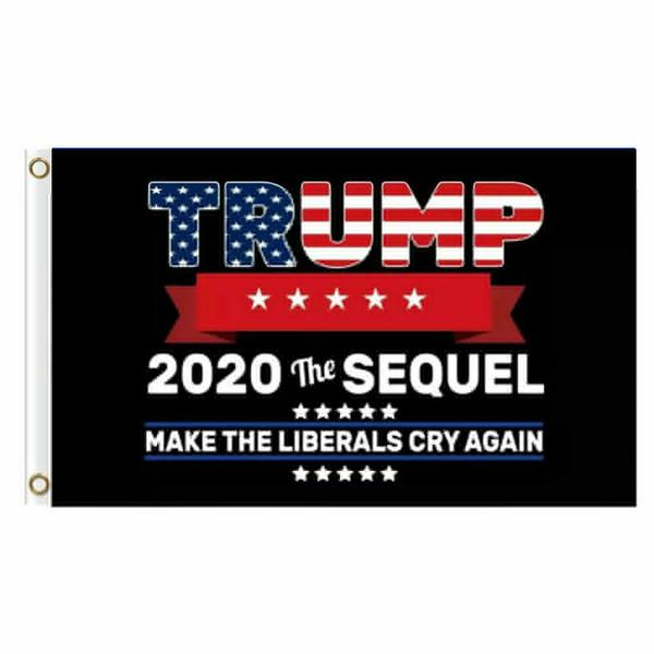 Trump 2020 The Sequel Banner Flag Make Liberals Cry Again Presidential Race MAGA