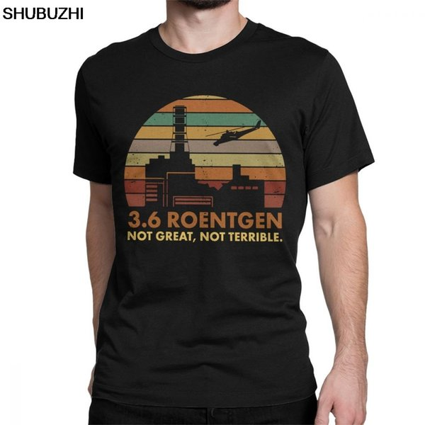 Men's 3.6 Roentgen Not Great Not Terrible T-Shirt Chernobyl TV Show Tops Nuclear Radiation T Shirt Leisure Tee Shirt