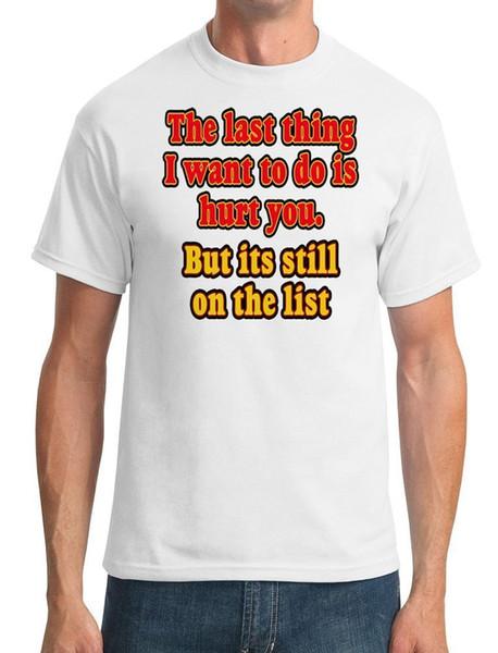 Последнее, что я хочу сделать, это больно вам - смешно - мужская футболка смешно 100% хлопок футболка стиль круглый стиль футболка