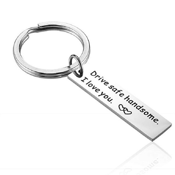 Driver Gift Keychians Drive Safe Handsome I Love You Key Chain for Lovers Car Key Holder Valentine S Day Key Ring Husband Remind Cheap
