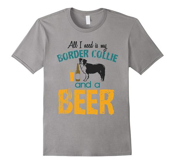 camisa de hombre Todo lo que necesito es mi perro Border Collie y una camiseta de cerveza Camiseta de manga corta para hombre Camisetas de streetwear