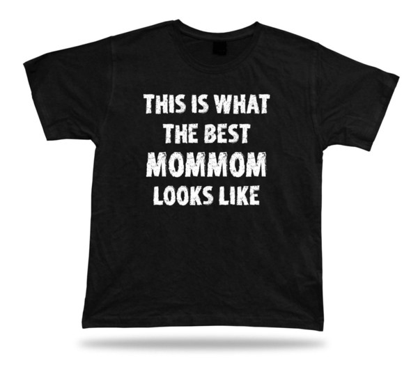 This Is how the best mommom looks like T shirt fear cosplay mens pride dark t-shirt white black grey red trousers tshirt
