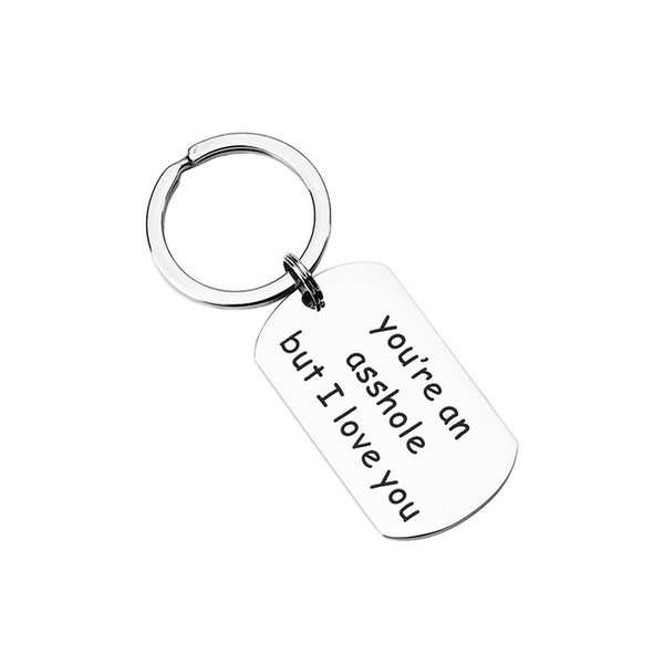 Funny Keychain You're an Asshole but I Love You Key Chains Stainless Steel Keyring Charm Valentines Gifts