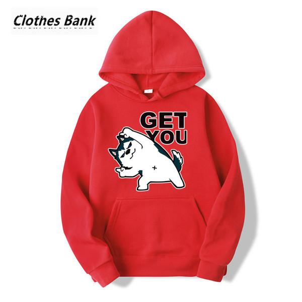 Husky Get You Hoodies Hommes Femmes Mode Streetwear Hoodie Unisexe Pull Sweat