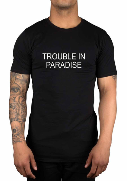 Trouble In Paradise Slogan T-Shirt Geek Nerd Retro Great Gift Idea Trill Funny free shipping Unisex Casual Tshirt