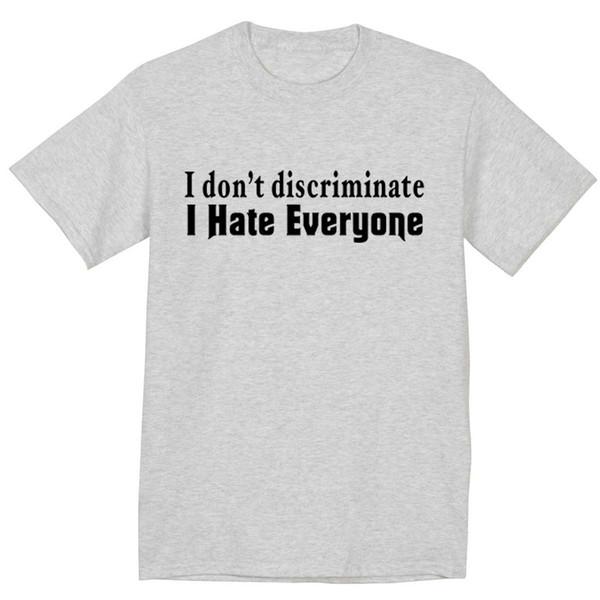 T-shirt divertente che non discriminatore odio maglietta grigia da uomo maglietta da uomo divertente t shirt 100% cotone