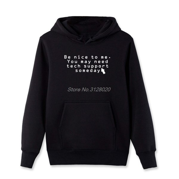 New Be Nice You May Need Tech Support Sweatshirts Computer Programmer Sweatshirts Men Hoody Fleece zipper Hoodie Tops jacket