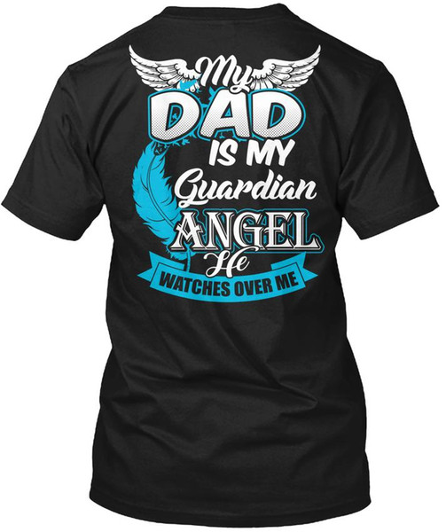 My Guardian Angel Dad - The Is He Watches Over Me Popular Tagless Tee T-Shirt