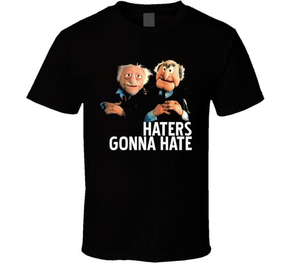 Statler And Waldorf Puppets Funny Haters Gonna Hate T shirt Funny free shipping Unisex Tshirt top