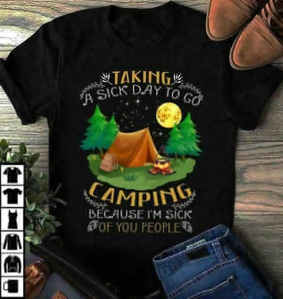 Kamp Gitmek için Hasta Bir Gün Alarak Kamp Ben hastalığım Size T Gömlek Siyah Erkekler S 6xl
