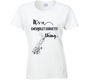 Chevrolet Corvette Its A Thing Car Driving Enthusiast T Shirt