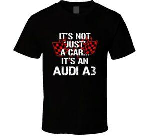 New A3 Not Just A Car Funny Car Lovers T Shirt