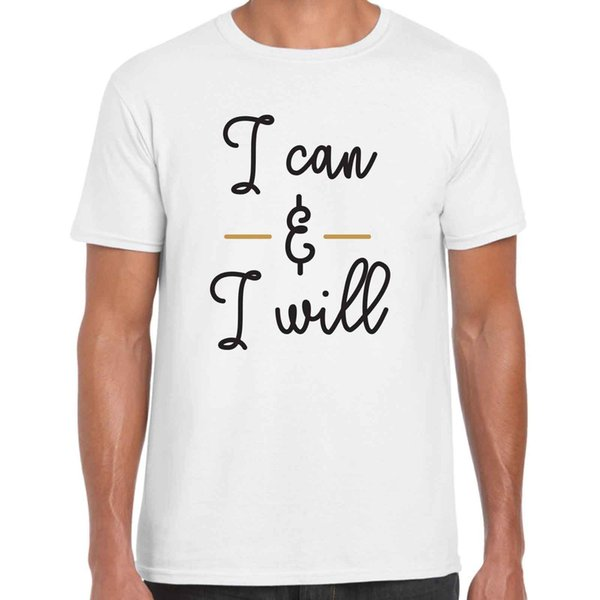 I Can And I Will - Mens Motivational T Shirt Funny 100% Cotton T Shirt Harajuku Summer 2018 Tshirt